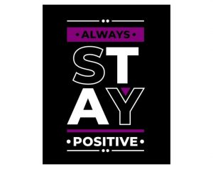 If you are feeling blue, stay positive!